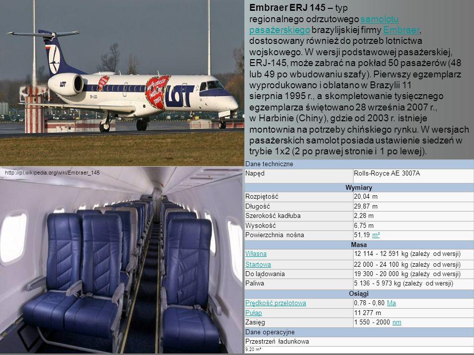 Embraer ERJ 145 – typ regionalnego odrzutowego samolotu pasażerskiego brazylijskiej firmy Embraer, dostosowany również do potrzeb lotnictwa wojskowego. W wersji podstawowej pasażerskiej, ERJ-145, może zabrać na pokład 50 pasażerów (48 lub 49 po wbudowaniu szafy). Pierwszy egzemplarz wyprodukowano i oblatano w Brazylii 11 sierpnia 1995 r., a skompletowanie tysięcznego egzemplarza świętowano 28 września 2007 r., w Harbinie (Chiny), gdzie od 2003 r. istnieje montownia na potrzeby chińskiego rynku. W wersjach pasażerskich samolot posiada ustawienie siedzeń w trybie 1x2 (2 po prawej stronie i 1 po lewej).