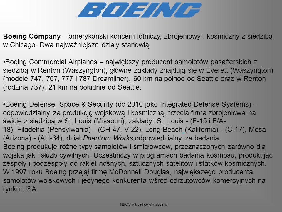 Boeing Company – amerykański koncern lotniczy, zbrojeniowy i kosmiczny z siedzibą w Chicago. Dwa najważniejsze działy stanowią: