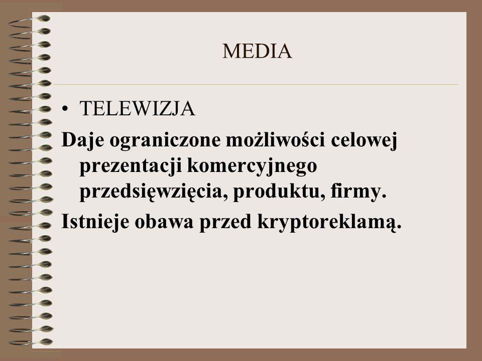 MEDIA TELEWIZJA. Daje ograniczone możliwości celowej prezentacji komercyjnego przedsięwzięcia, produktu, firmy.