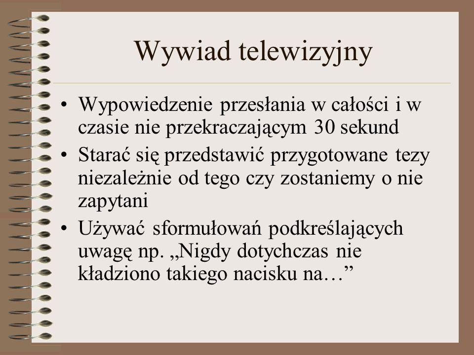 Wywiad telewizyjny Wypowiedzenie przesłania w całości i w czasie nie przekraczającym 30 sekund.