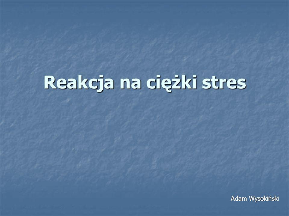Reakcja na ciężki stres