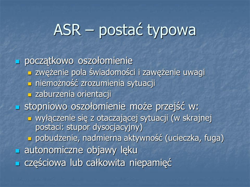 ASR – postać typowa początkowo oszołomienie