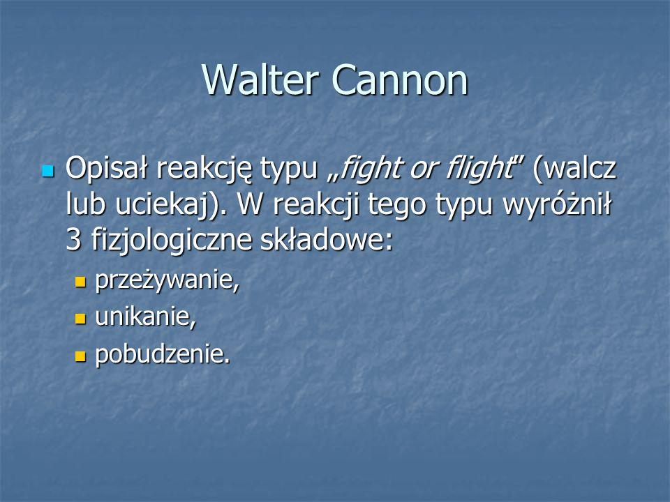 """Walter Cannon Opisał reakcję typu """"fight or flight (walcz lub uciekaj). W reakcji tego typu wyróżnił 3 fizjologiczne składowe:"""