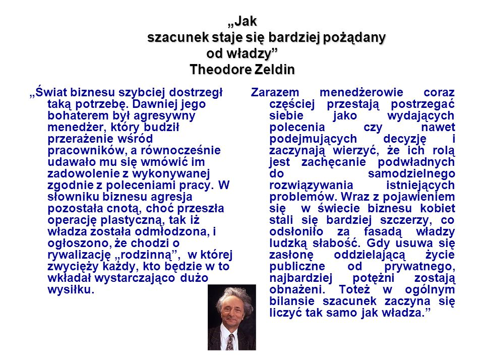 """""""Jak szacunek staje się bardziej pożądany od władzy Theodore Zeldin"""
