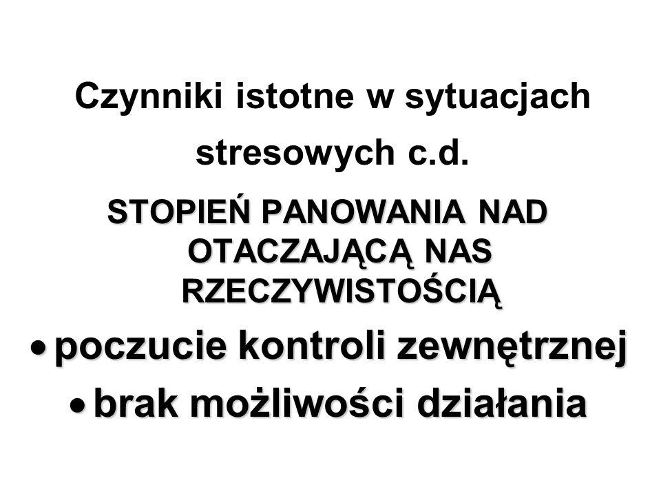 Czynniki istotne w sytuacjach stresowych c.d.