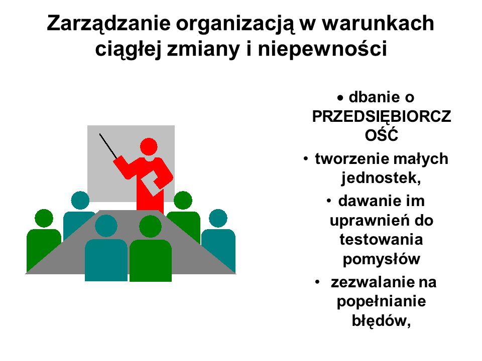 Zarządzanie organizacją w warunkach ciągłej zmiany i niepewności