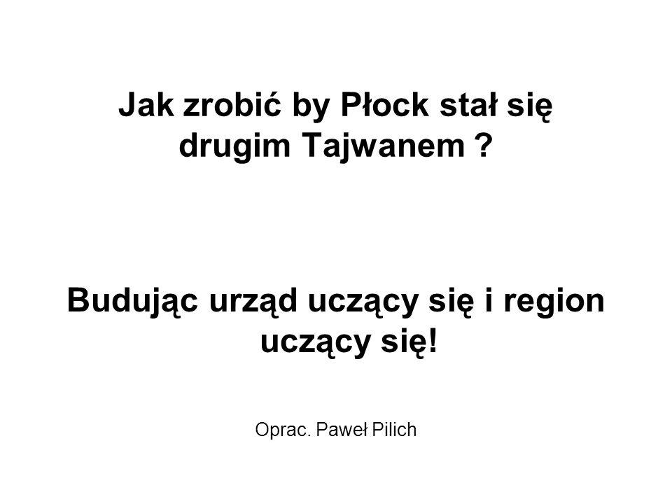 Jak zrobić by Płock stał się drugim Tajwanem