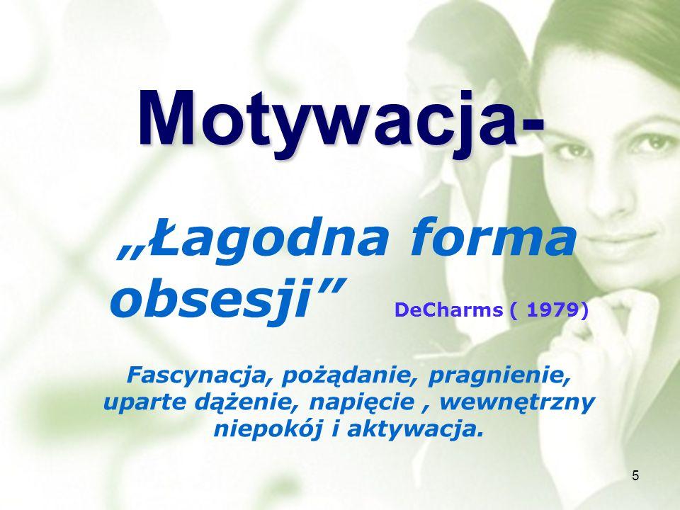 """Łagodna forma obsesji DeCharms ( 1979)"