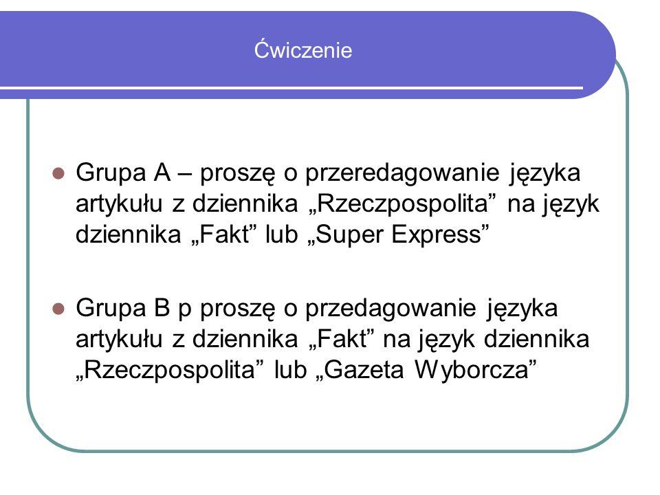 """Ćwiczenie Grupa A – proszę o przeredagowanie języka artykułu z dziennika """"Rzeczpospolita na język dziennika """"Fakt lub """"Super Express"""
