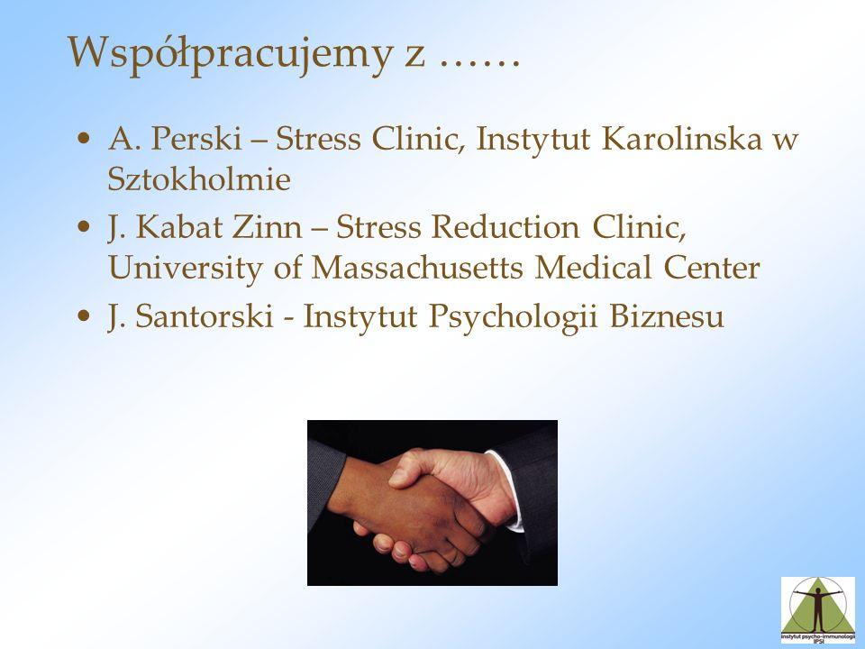 Współpracujemy z …… A. Perski – Stress Clinic, Instytut Karolinska w Sztokholmie.