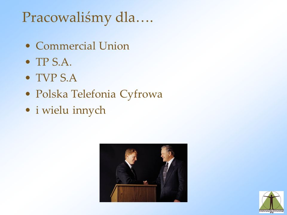 Pracowaliśmy dla…. Commercial Union TP S.A. TVP S.A