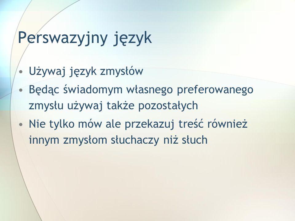 Perswazyjny język Używaj język zmysłów