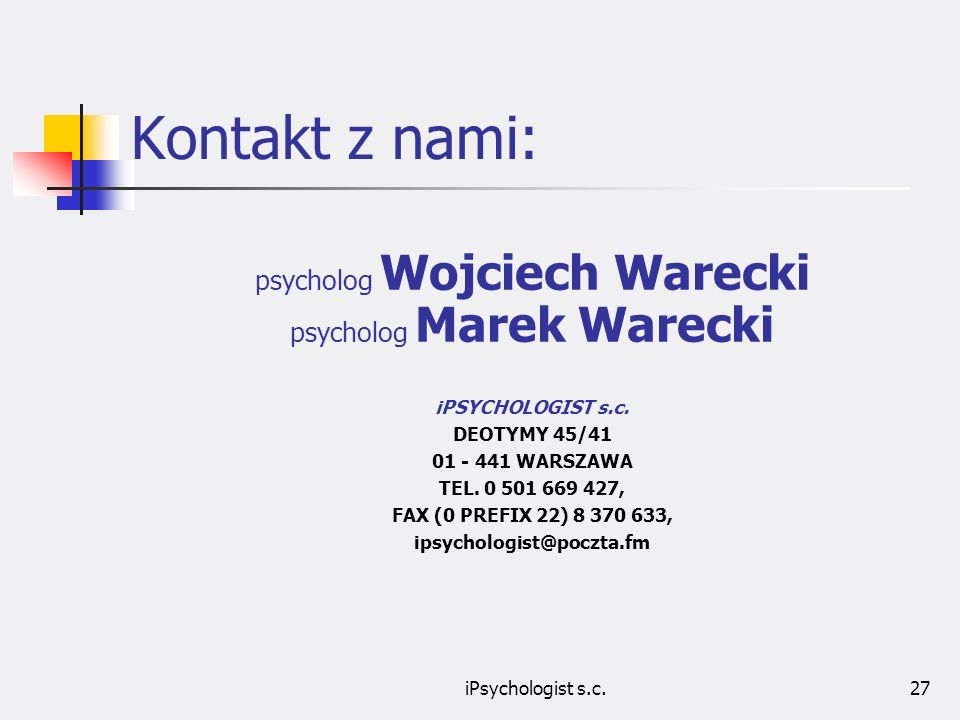 Kontakt z nami: psycholog Wojciech Warecki psycholog Marek Warecki