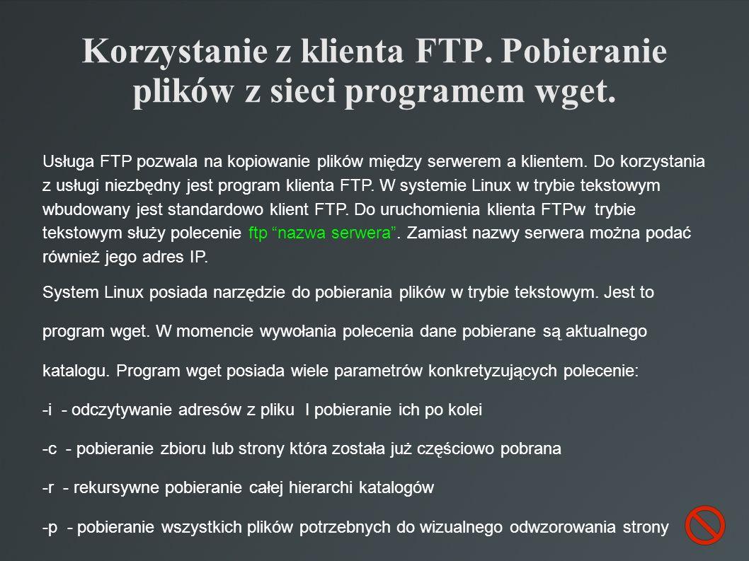 Korzystanie z klienta FTP. Pobieranie plików z sieci programem wget.