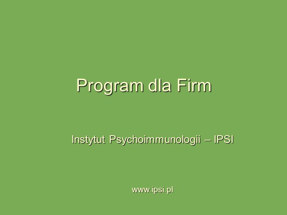 Instytut Psychoimmunologii – IPSI www.ipsi.pl
