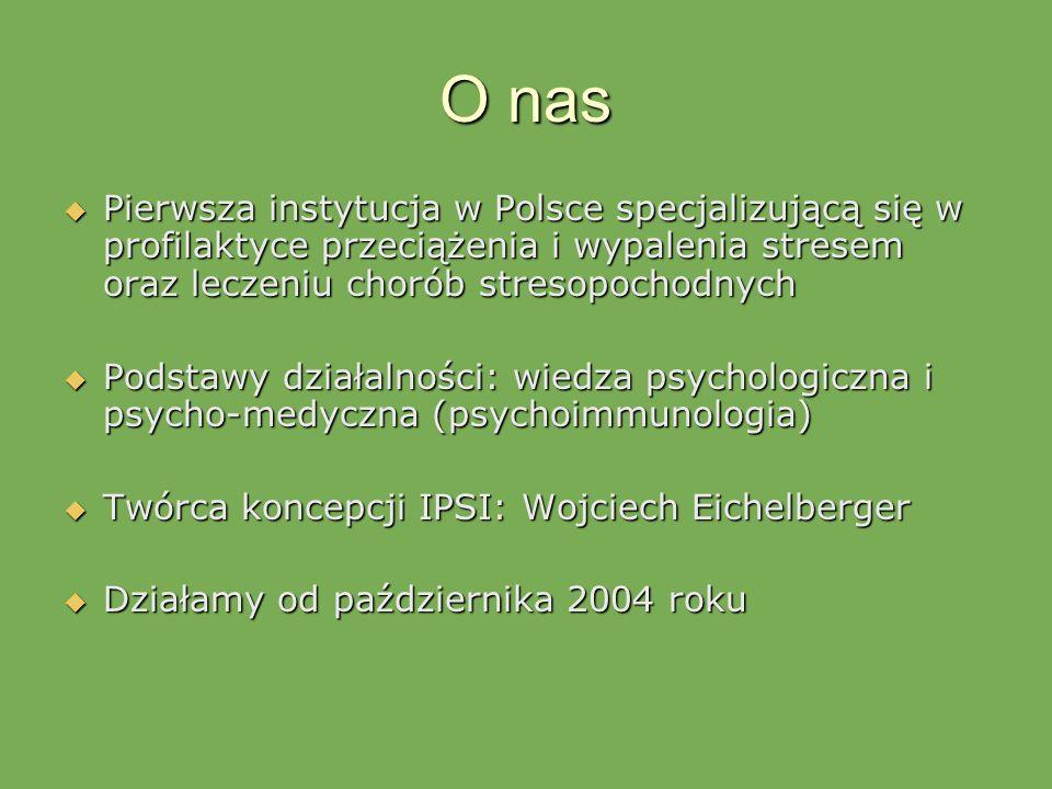 O nas Pierwsza instytucja w Polsce specjalizującą się w profilaktyce przeciążenia i wypalenia stresem oraz leczeniu chorób stresopochodnych.