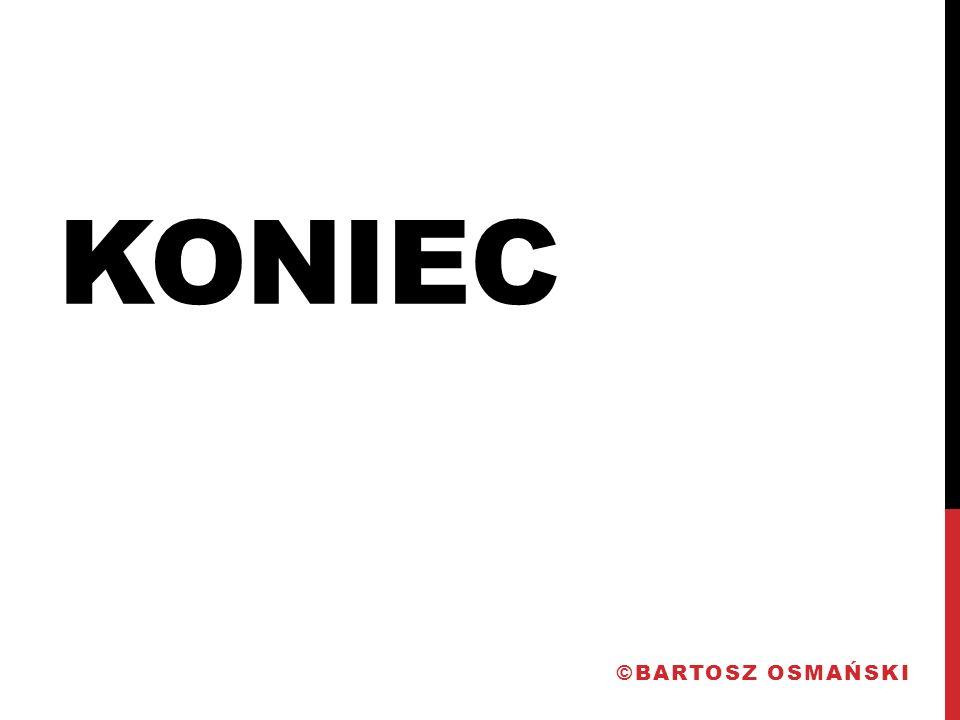 Koniec ©Bartosz Osmański