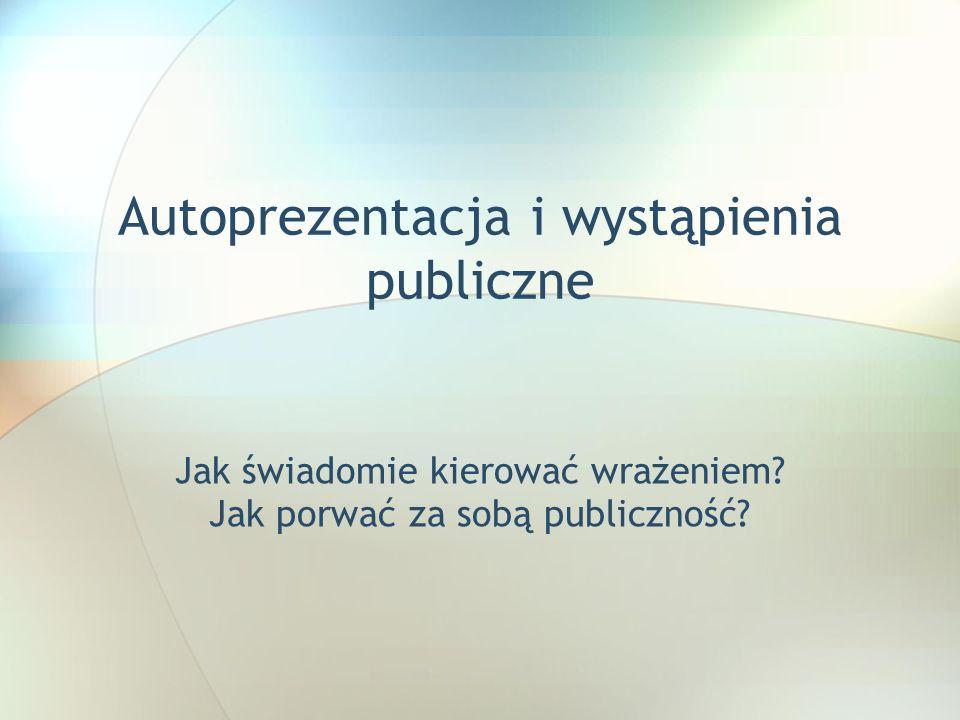 Autoprezentacja i wystąpienia publiczne
