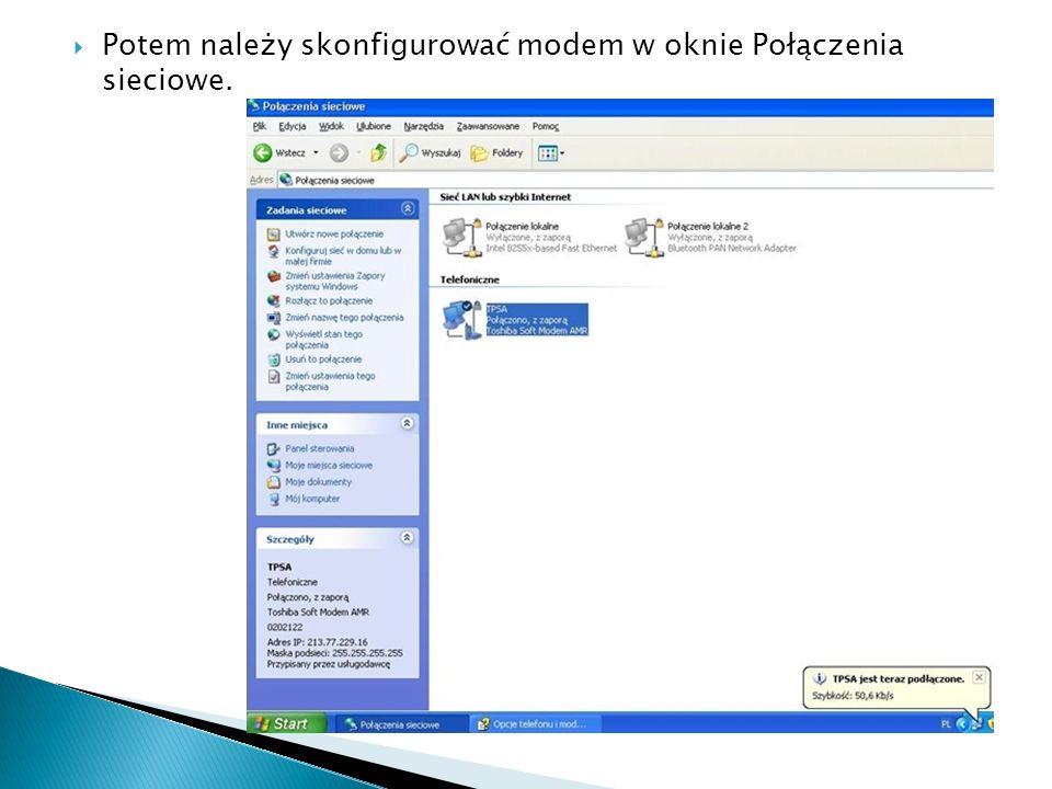 Potem należy skonfigurować modem w oknie Połączenia sieciowe.
