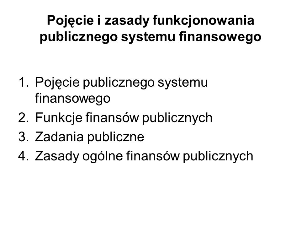 Pojęcie i zasady funkcjonowania publicznego systemu finansowego