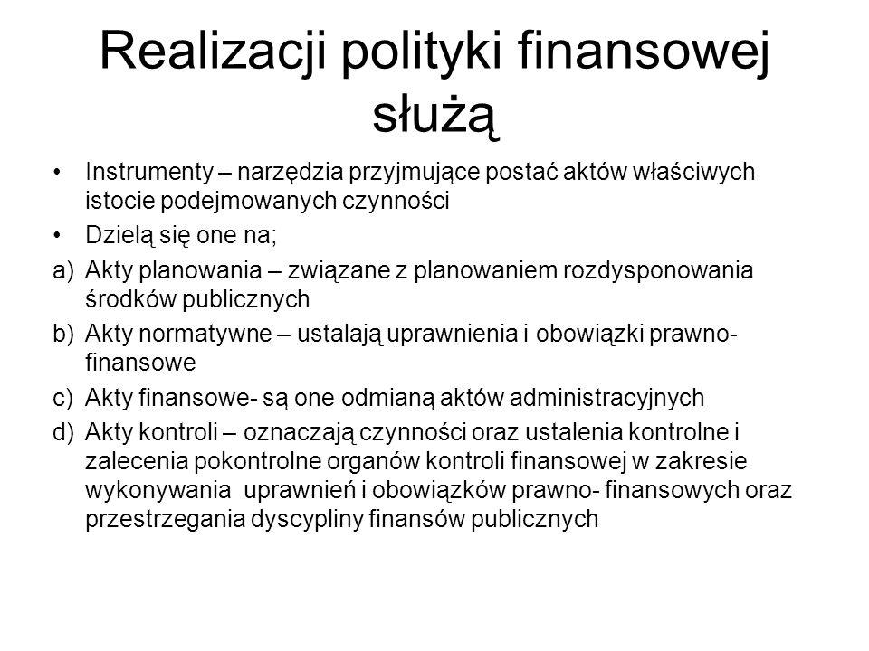 Realizacji polityki finansowej służą