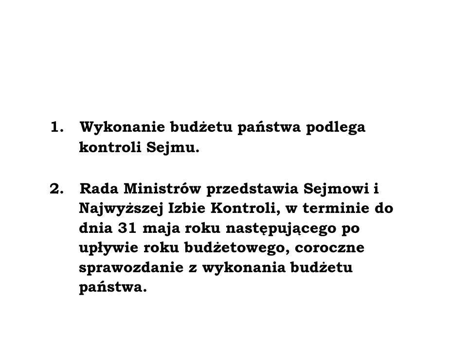 1. Wykonanie budżetu państwa podlega kontroli Sejmu.