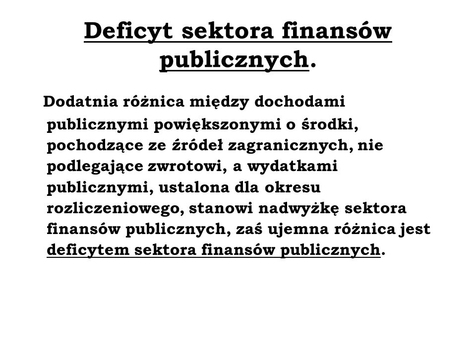 Deficyt sektora finansów publicznych.