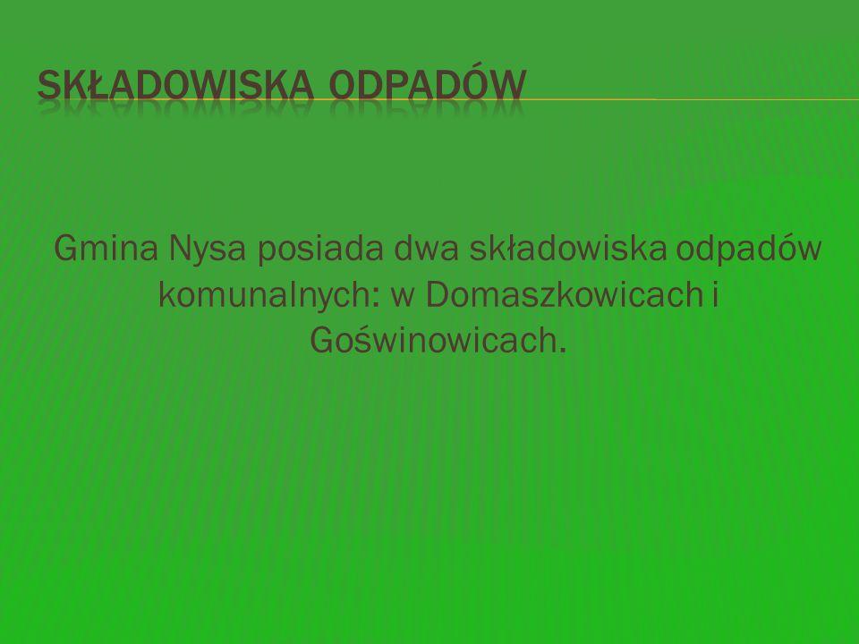 Składowiska odpadów Gmina Nysa posiada dwa składowiska odpadów komunalnych: w Domaszkowicach i Goświnowicach.