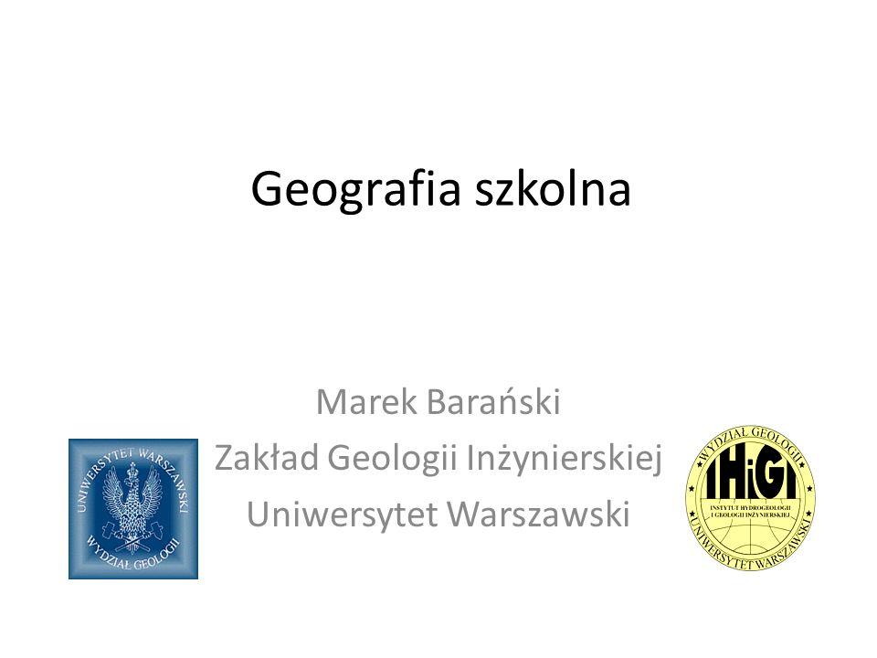 Marek Barański Zakład Geologii Inżynierskiej Uniwersytet Warszawski