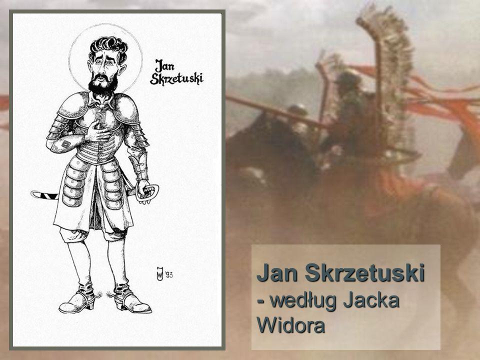 Jan Skrzetuski - według Jacka Widora