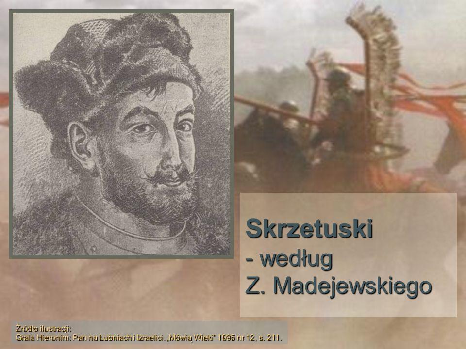 Skrzetuski - według Z. Madejewskiego