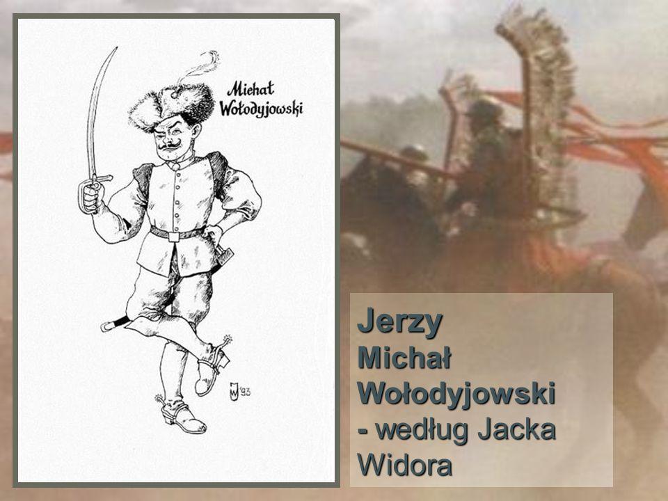 Jerzy Michał Wołodyjowski - według Jacka Widora