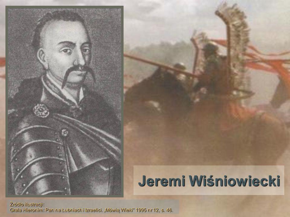 Jeremi Wiśniowiecki Źródło ilustracji: Grala Hieronim: Pan na Łubniach i Izraelici.