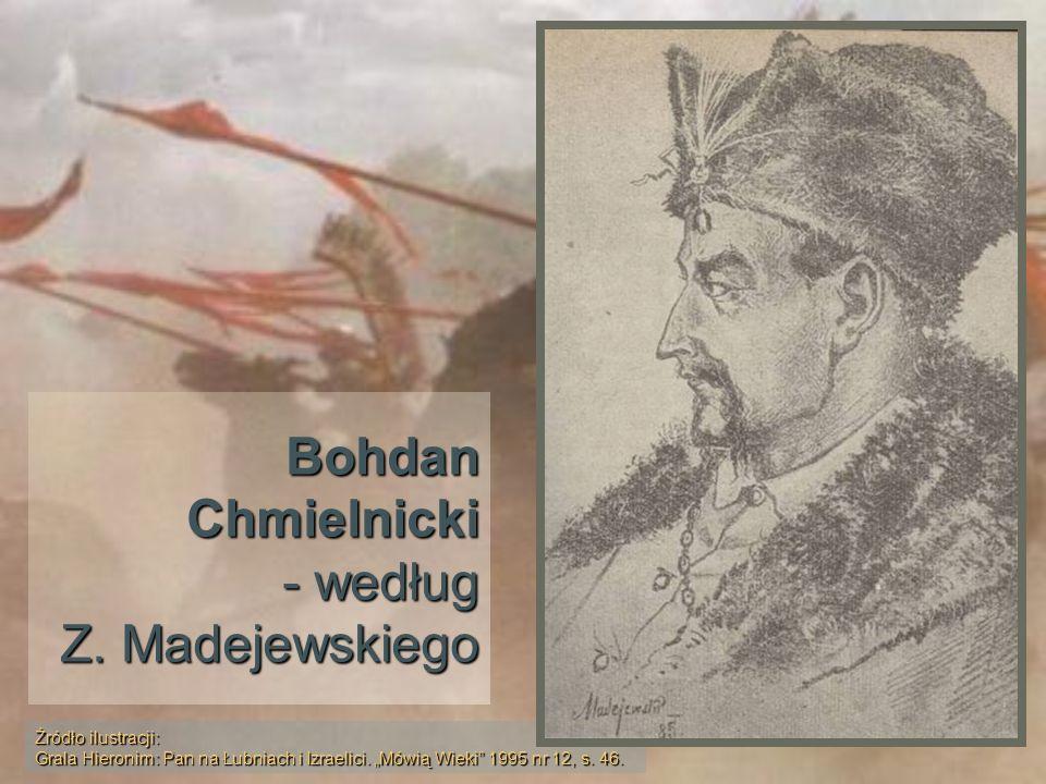 Bohdan Chmielnicki - według Z. Madejewskiego