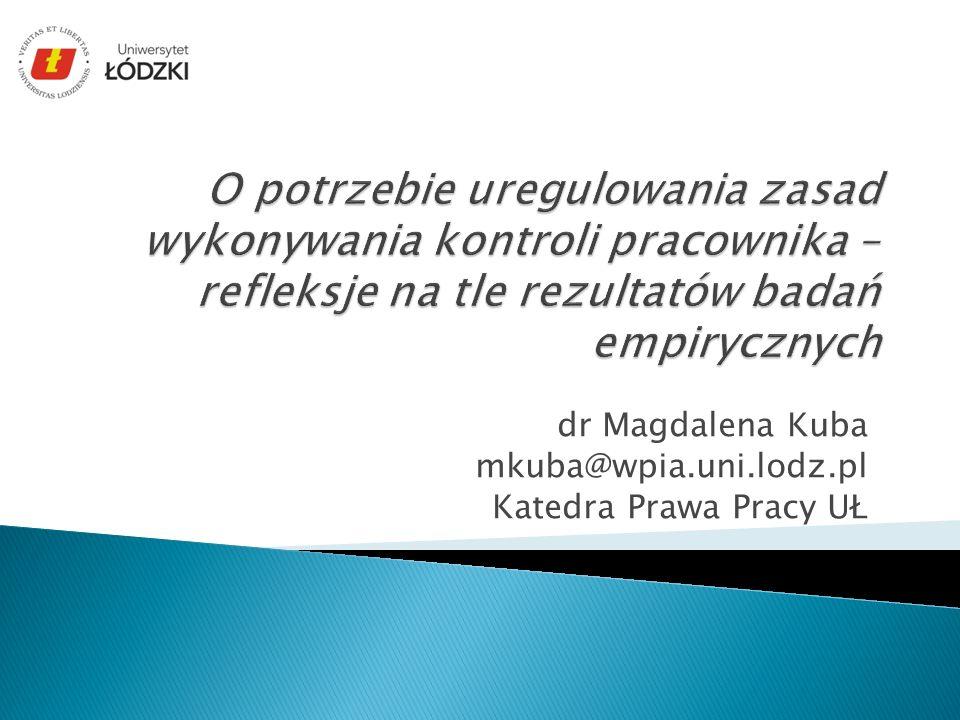dr Magdalena Kuba mkuba@wpia.uni.lodz.pl Katedra Prawa Pracy UŁ