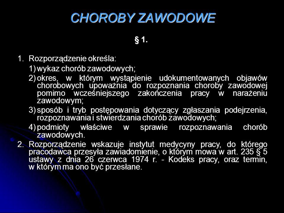 CHOROBY ZAWODOWE § 1. 1. Rozporządzenie określa: