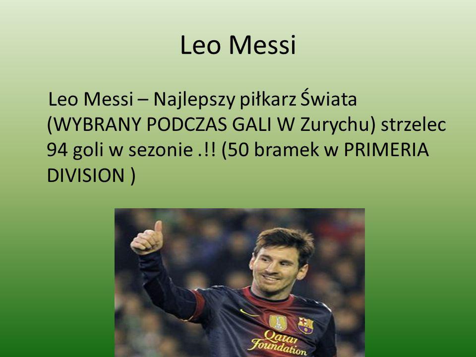 Leo Messi Leo Messi – Najlepszy piłkarz Świata (WYBRANY PODCZAS GALI W Zurychu) strzelec 94 goli w sezonie .!.