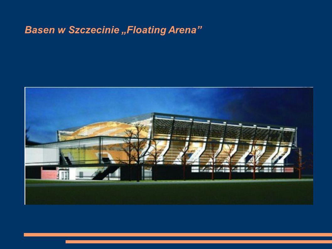 """Basen w Szczecinie """"Floating Arena"""