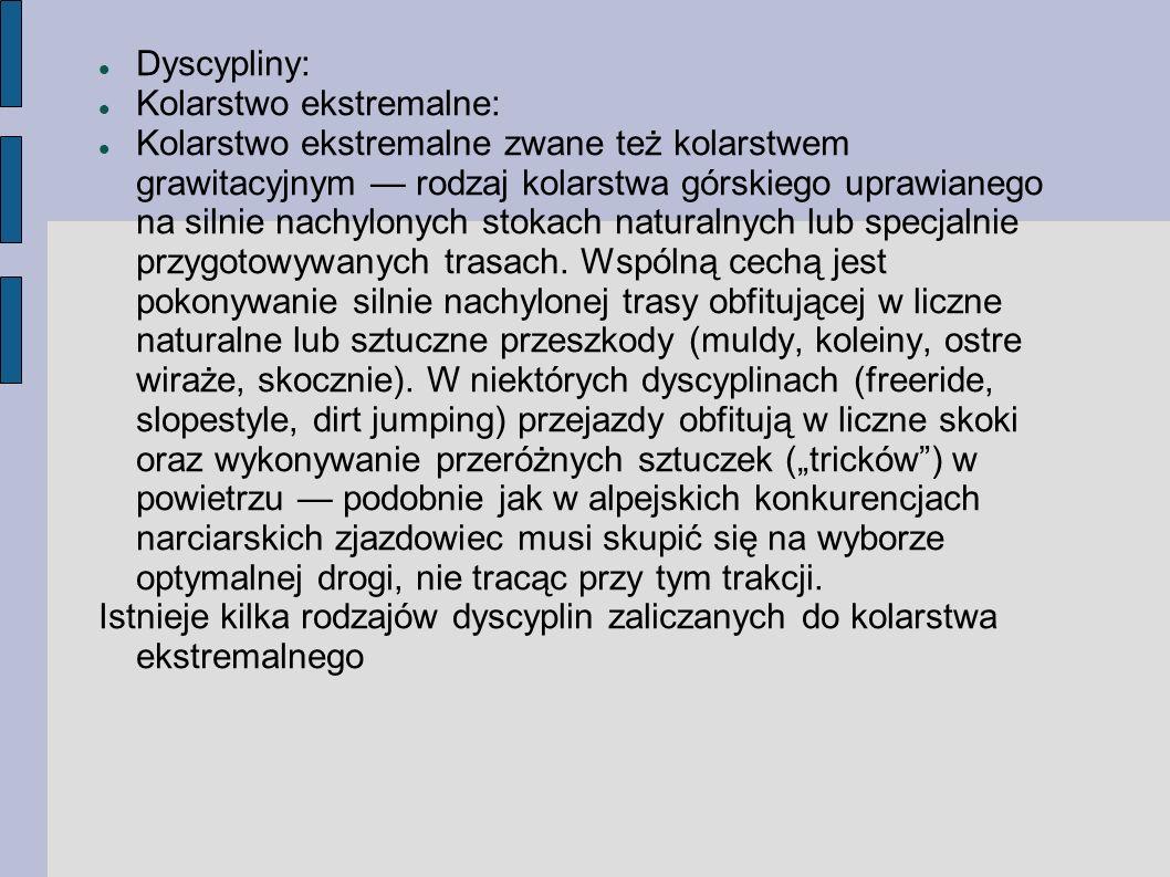 Dyscypliny: Kolarstwo ekstremalne: