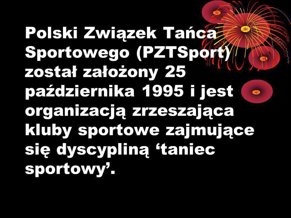 Polski Związek Tańca Sportowego (PZTSport) został założony 25 października 1995 i jest organizacją zrzeszająca kluby sportowe zajmujące się dyscypliną 'taniec sportowy'.