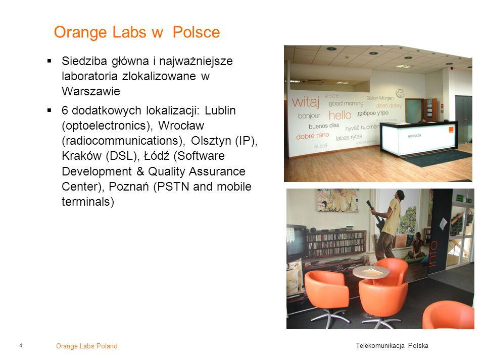 Orange Labs w Polsce Siedziba główna i najważniejsze laboratoria zlokalizowane w Warszawie.