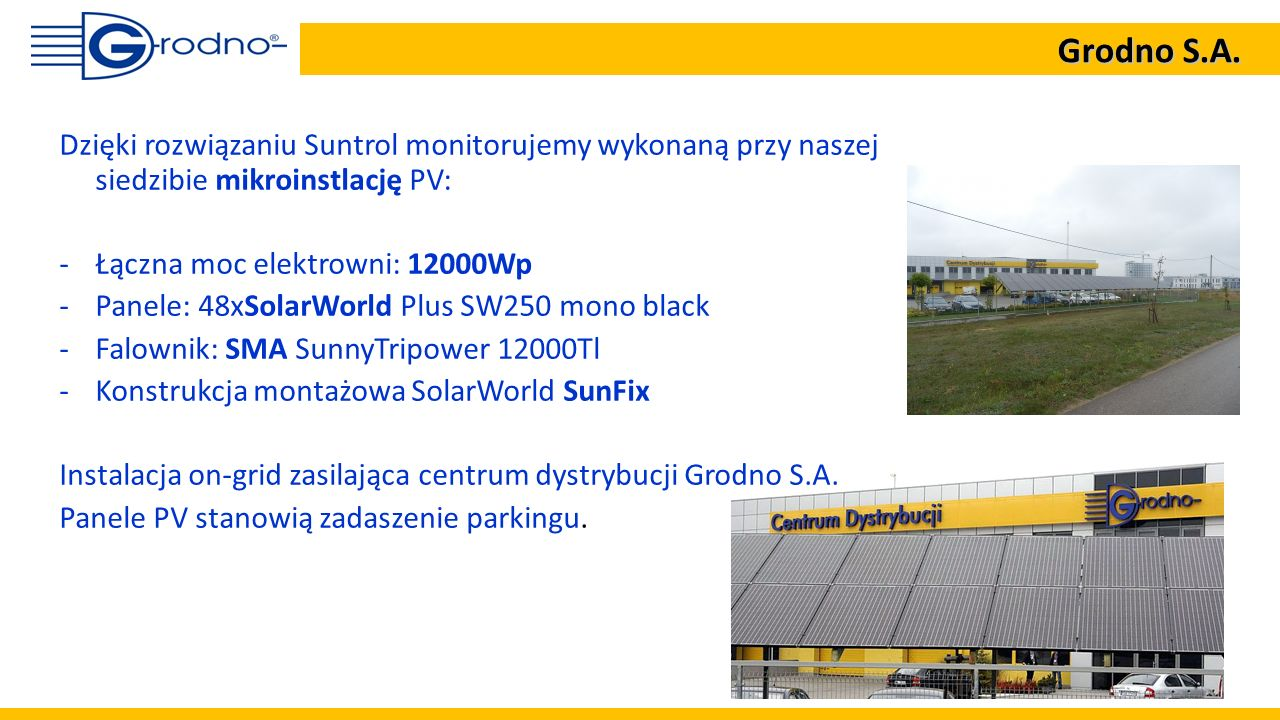 Grodno S.A. Dzięki rozwiązaniu Suntrol monitorujemy wykonaną przy naszej siedzibie mikroinstlację PV: