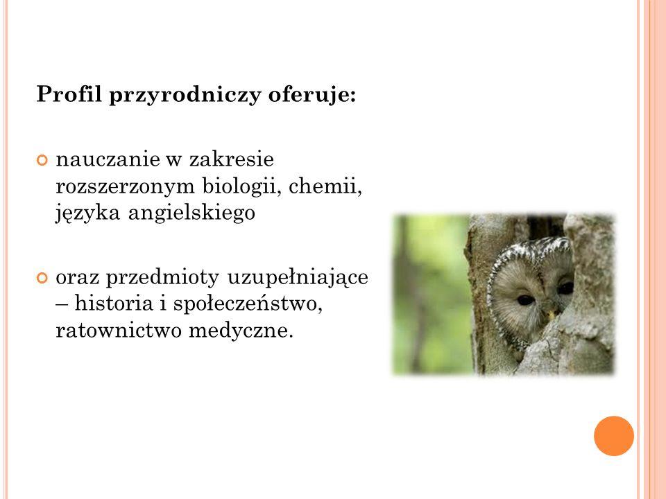 Profil przyrodniczy oferuje: