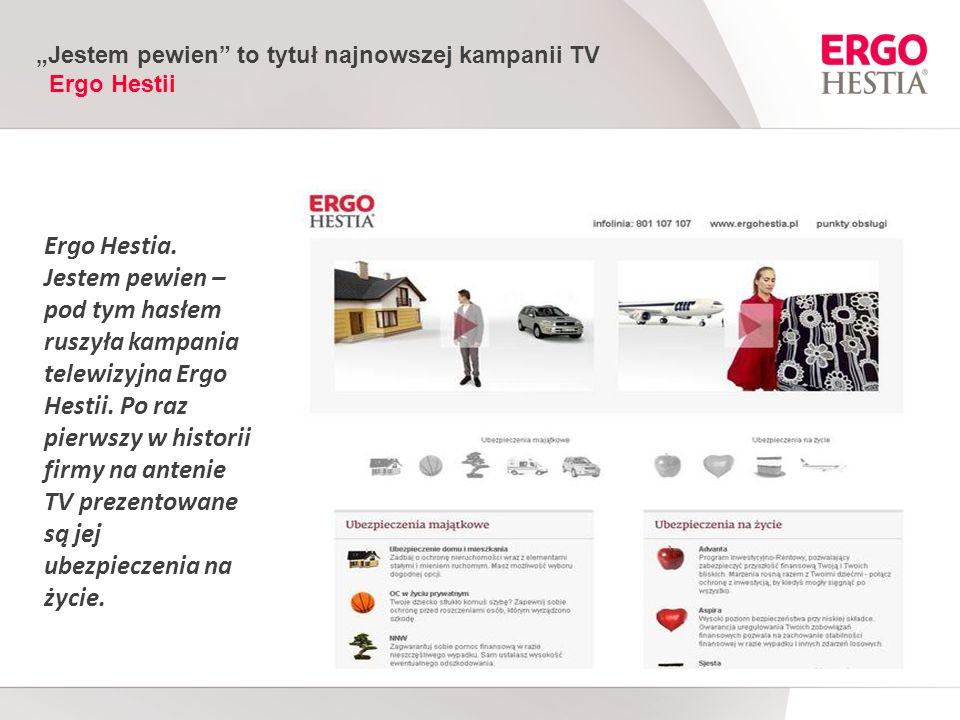 """""""Jestem pewien to tytuł najnowszej kampanii TV Ergo Hestii"""
