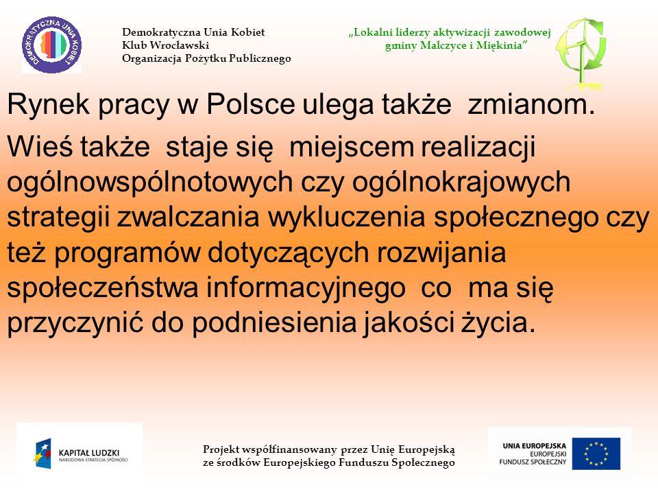 Rynek pracy w Polsce ulega także zmianom.