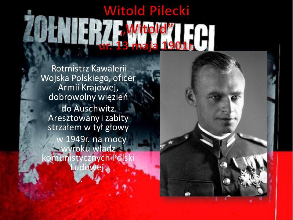 "Witold Pilecki ""Witold ur. 13 maja 1901r."