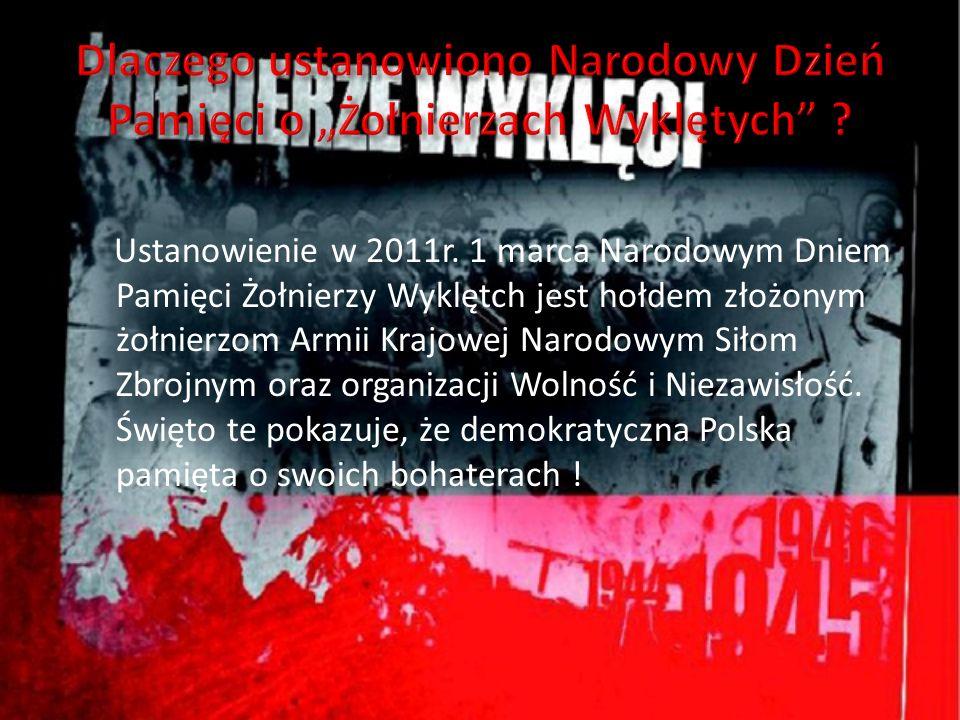 """Dlaczego ustanowiono Narodowy Dzień Pamięci o """"Żołnierzach Wyklętych"""
