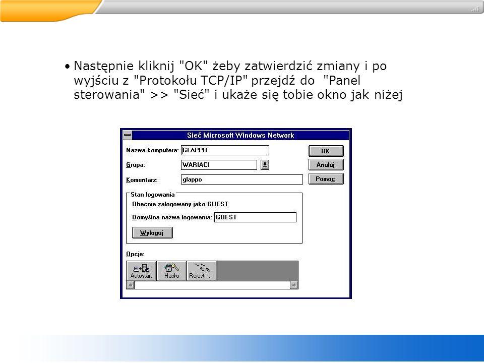 Następnie kliknij OK żeby zatwierdzić zmiany i po wyjściu z Protokołu TCP/IP przejdź do Panel sterowania >> Sieć i ukaże się tobie okno jak niżej