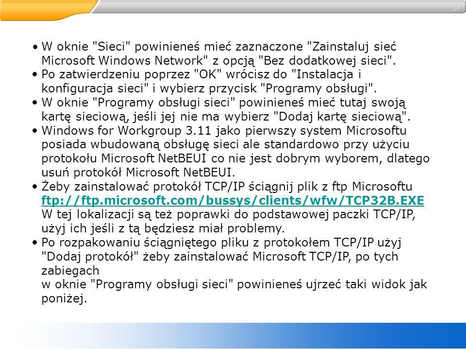W oknie Sieci powinieneś mieć zaznaczone Zainstaluj sieć Microsoft Windows Network z opcją Bez dodatkowej sieci .
