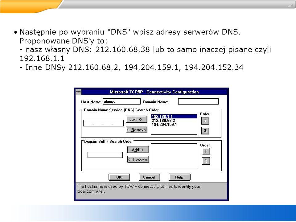 Następnie po wybraniu DNS wpisz adresy serwerów DNS